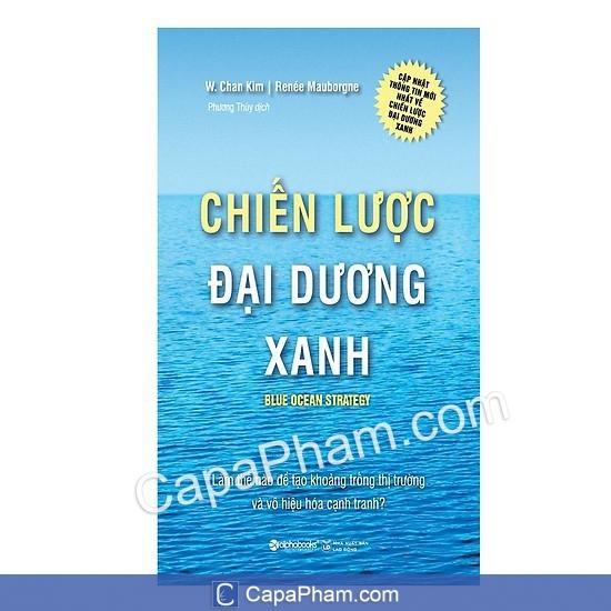 Chiến lược đại dương xanh - Blue Ocean Strategy - W. Chan Kim và Renée Mauborgne