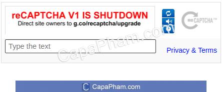 reCaptcha v1 đã ngừng hoạt động từ tháng 3/2018